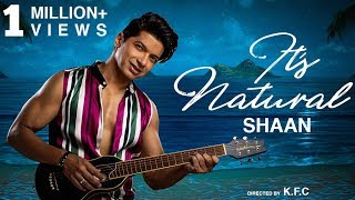 'Its Natural (Official Video Song) | 2019 Party Song | Shaan