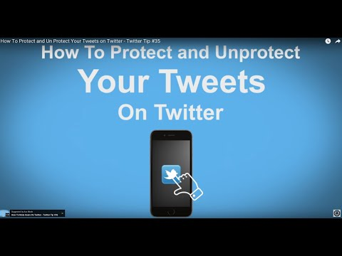 How To Protect and Un Protect Your Tweets on Twitter - Twitter Tip #35