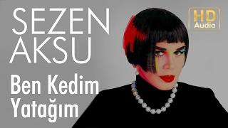 Sezen Aksu - Ben Kedim Yatağım (Official Audio)