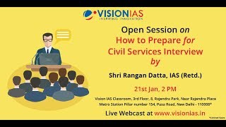 Open Session on How to  Prepare for Civil Services Interview by Rangan Dutta, IAS (Retd.)