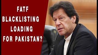 FATF Blacklisting Loading For Pakistan? | NewsX
