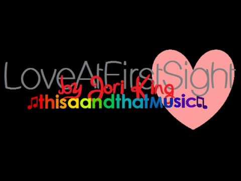 Love At First Sight By Jori King W/Lyrics