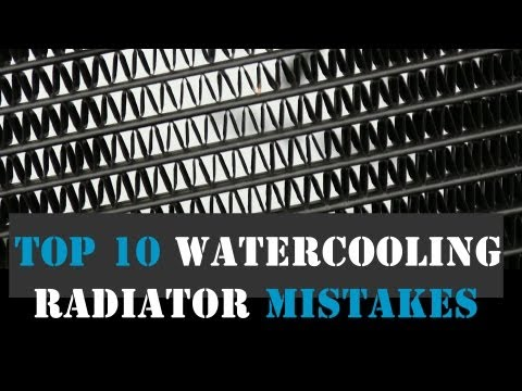 Top 10 Computer Watercooling Mistakes with Radiators - How Not To Do - Vol.1