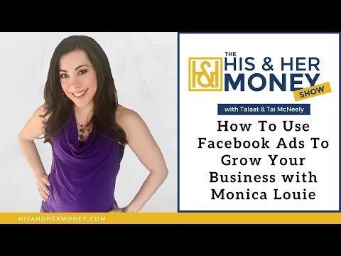 How To Use Facebook Ads To Grow Your Business with Monica Louie