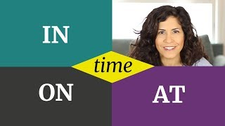 How to remember when to use ON, IN and AT correctly   English prepositions of time   part 1