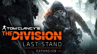Tom Clancy's The Divison - Last Stand DLC Teaser