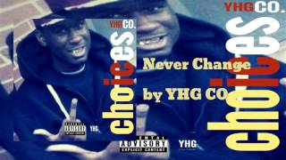 Never Change ft Keal - YHG CO [Prod. By Birdie Bands]