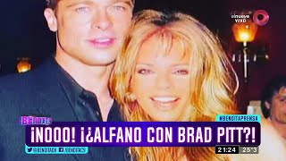 ¡NOOO! ¡¿Alfano con Brad Pitt?!