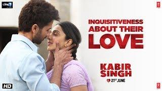 Kabir Singh – Inquisitiveness About Their Love | Shahid K, Kiara A, Sandeep V | 21st June