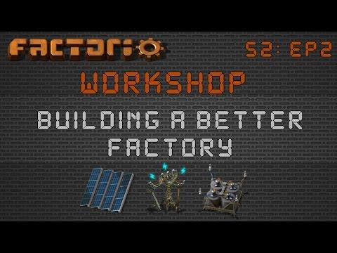 Factorio Workshop Season 2 - Building A Better Factory