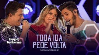 Hugo e Guilherme - TODA IDA PEDE VOLTA part. Marília Mendonça