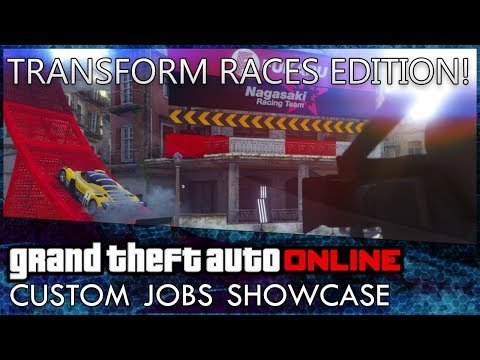 GTA Online Custom Jobs Showcase Ep. 22: Transform Races Special! [GTA Content Creator]