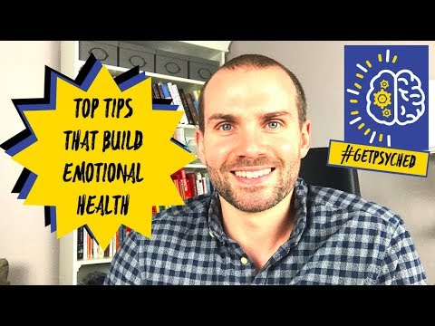 Top Tips That Build Emotional Health - How To Develop Better Emotional Health