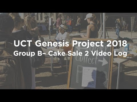 UCT Genesis Project 2018 – Group B – Cake Sale 2 Video Log