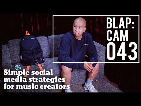 SIMPLE SOCIAL MEDIA STRATEGIES FOR MUSIC CREATORS & PRODUCERS | Illmind BLAP:CAM 043