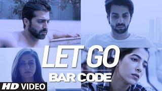 Official Music Video: Let Go | Bar Code Web Series | Hungama Play | Karan Wahi | Akshay Oberoi