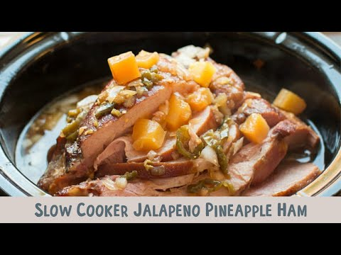 Slow Cooker Jalapeno Pineapple Ham