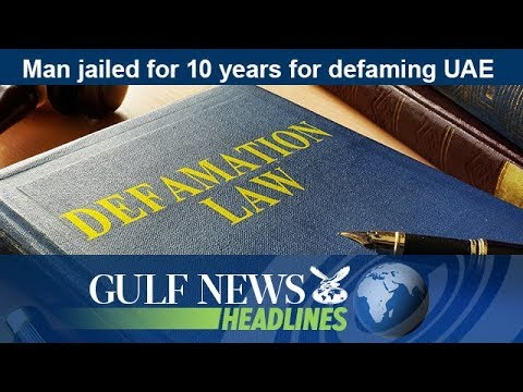 Man jailed for 10 years for defaming UAE - GN Headlines