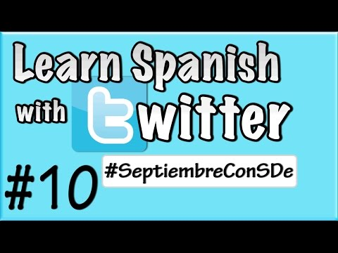 Learn Spanish with Twitter - Episode 10 - #SeptiembreConSDe