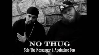 No Thug - Solo The Messenger & Apalachee Don