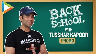 Back to School with Tusshar Kapoor - Promo