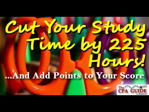 CPA Guide Podcast 005: Cut Your Study Time By 225 Hours! ...And Add Points To Your CPA Score