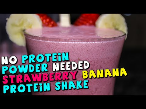 No Protein Powder Needed Strawberry Banana PROTEIN Shake Recipe