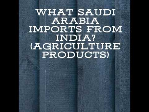 What are the agriculture products imported by Saudi Arabia from India