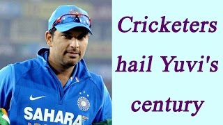 India Vs England: Yuvraj Singh hits century, Here is how Cricketers hails  | Oneindia News