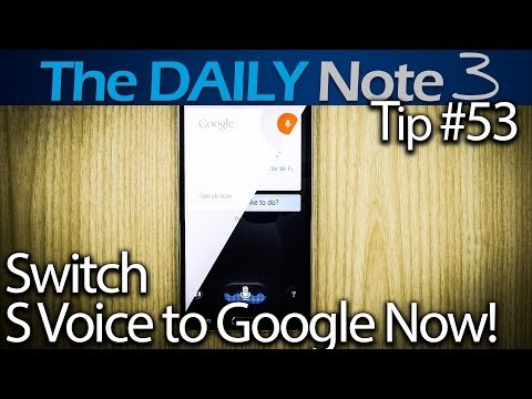Samsung Galaxy Note 3 Tips & Tricks Episode 53: Change S Voice to Google Now