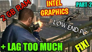 How To Run GTA 4 On Low PC | 2GB Ram | No Graphics Card l 2018