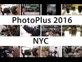 Photoplus NYC 2016 - Hands on Sony A99II, A6500, & Best From Canon, Hasselblad, Sony & More