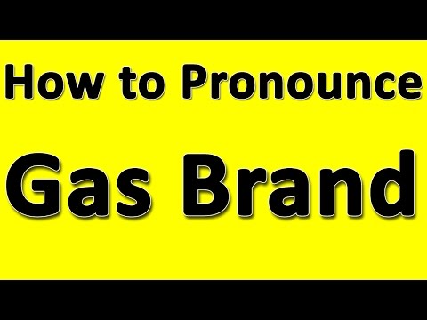 How to Pronounce Gas Brand