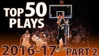 Top 50 Plays: 2016-2017 NBA Season Part 2 of 4