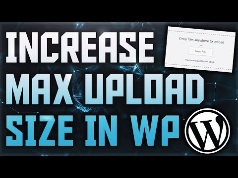 How To Increase The Maximum Upload Size In WordPress | WordPress Upload Limit | WordPress File Size