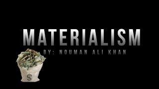 Materialism - Nouman Ali Khan - Islamic Reminder