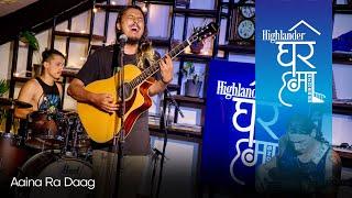 Highlander Ghar Ma Sessions: Aaina Ra Daag | Pahenlo Batti Muni | Season 1