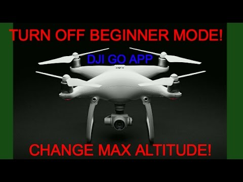 Turn off Beginner mode DJI Phantom 4