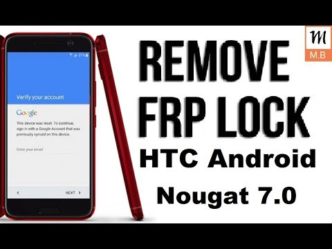 HTC Frp Lock Bypass Google Account 2018 Android Nougat 7,0