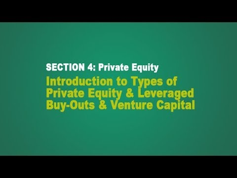 Introduction to Types of Private Equity & Leveraged Buy-Outs & Venture Capital