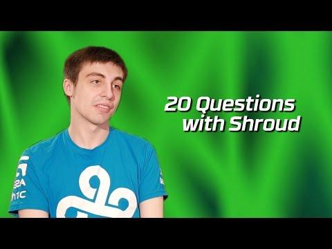 Cloud9 Shroud | 20 Questions