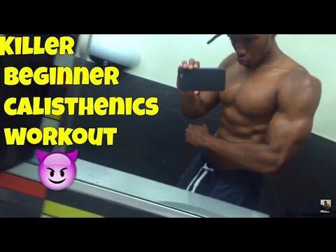 Killer Beginner Calisthenics Workout