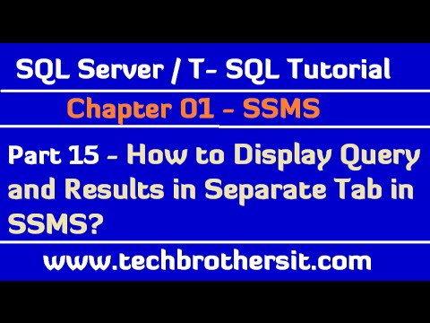 How to Display Query and Results in Separate Tab in SSMS - SQL Server / T-SQL Tutorial Part 15