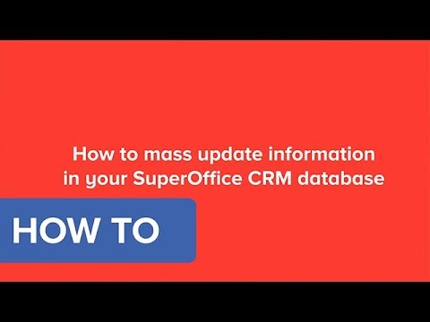 How to mass update information in SuperOffice CRM