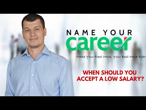 When should you accept a low salary?