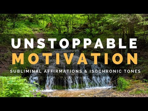 UNSTOPPABLE MOTIVATION AND WILLPOWER   Powerful Subliminal Affirmations to Achieve All Your Goals