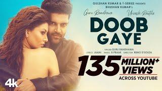 Doob Gaye (Official Video) Guru Randhawa   Urvashi Rautela   Jaani, B Praak   Remo D   Bhushan K