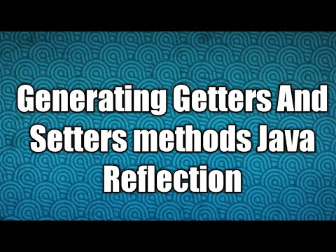 Generating Getters And Setters methods Java Reflection