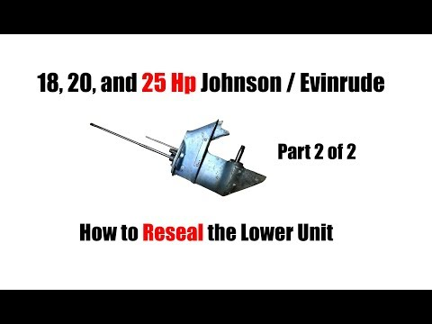 18 20 or 25 Hp Johnson Evinrude Lower Unit Reseal - Part 2/2
