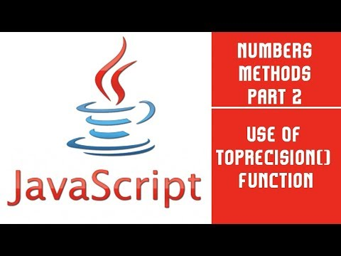 JavaScript | Number Methods | Part  2 | To Precision | Lecture 23